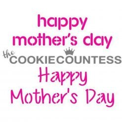 The Cookie Countess - Happy Mother's Day